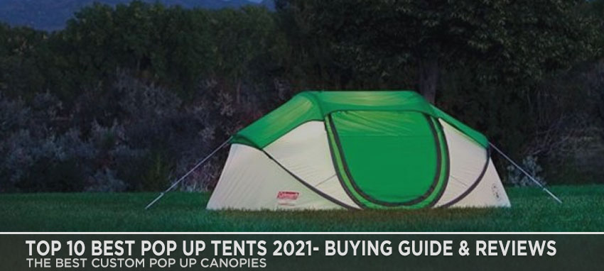 Top 10 Best Pop Up Tents